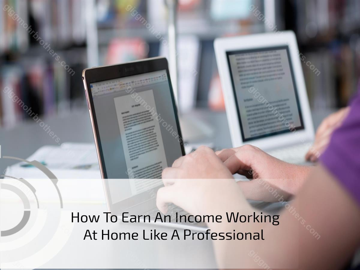 How To Earn An Income Working At Home